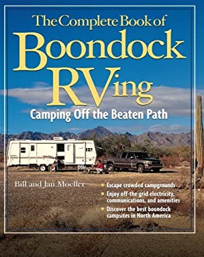 The Complete Book of Boondock RVing: Camping Off the Beaten Path 9780071490658