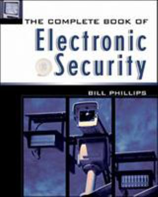 The Complete Book of Electronic Security 9780071380188