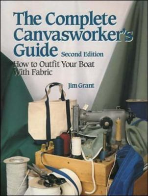 The Complete Canvasworker's Guide: How to Outfit Your Boat Using Natural or Synthetic Cloth 9780070240803