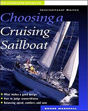 The Complete Guide to Choosing a Cruising Sailboat 9780070419988