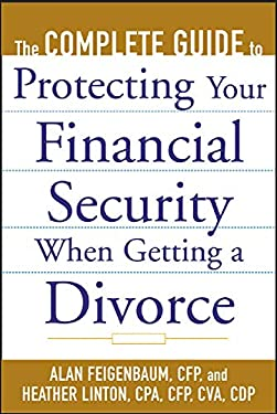 The Complete Guide to Protecting Your Financial Security When Getting a Divorce 9780071410328