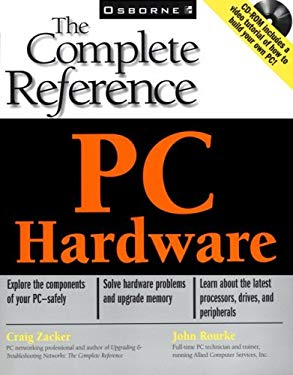 The Complete Reference: PC Hardware [With CDROM] 9780072125160