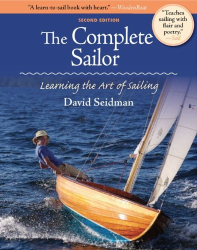 The Complete Sailor: Learning the Art of Sailing 9780071749572