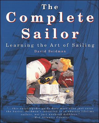 The Complete Sailor: Learning the Art of Sailing 9780070571310