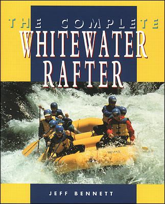 The Complete Whitewater Rafter 9780070055056