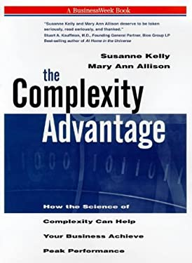 The Complexity Advantage: How the Science of Complexity Can Help Your Business Achieve Peak Performance