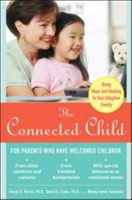 The Connected Child: Bring Hope and Healing to Your Adoptive Family 9780071475006