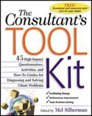 The Consultant's Toolkit: High-Impact Questionnaires, Activities and How-To Guides for Diagnosing and Solving Client Problems 9780071362610