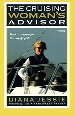 The Cruising Woman's Advisor: How to Prepare for the Voyaging Life 9780071485586