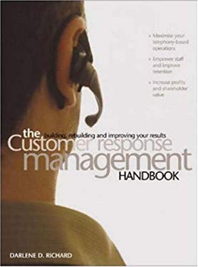 The Customer Response Management Handbook: Building, Rebuilding and Improving Your Results 9780074709788