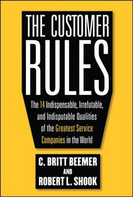 The Customer Rules: The 14 Indespensible, Irrefutable, and Indisputable Qualities of the Greatest Service Companies in the World 9780071603652