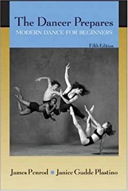 The Dancer Prepares: Modern Dance for Beginners 9780072557268