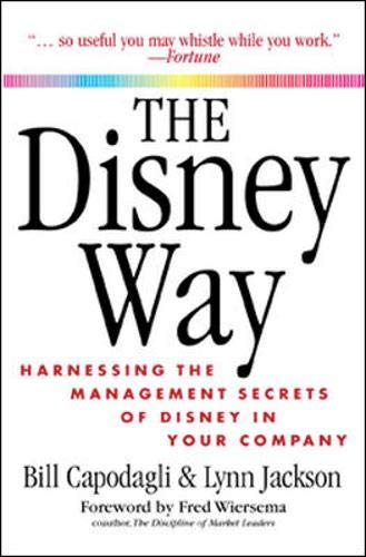 The Disney Way: Harnessing the Management Secrets of Disney in Your Company 9780071379694