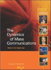 The Dynamics of Mass Communications: Media in the Digital Age [With DVD-ROM]
