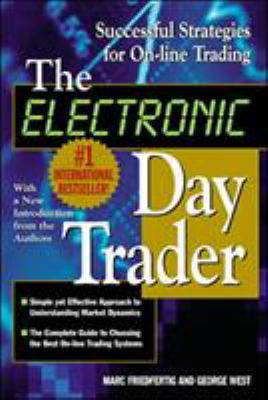 The Electronic Day Trader - Friedfertig, Marc / West, George