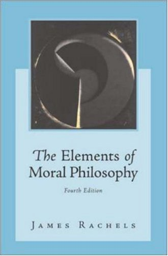 The Elements of Moral Philosophy with Dictionary of Philosophical Terms - 4th Edition