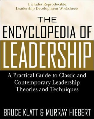 The Encyclopedia of Leadership: A Practical Guide to Popular Leadership Theories and Techniques 9780071363082