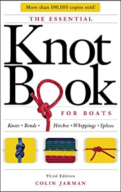 The Essential Knot Book: Knots, Bends, Hitches, Whippings & Splices 9780071432375