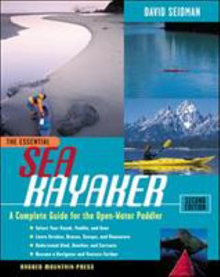 The Essential Sea Kayaker: A Complete Guide for the Open Water Paddler, Second Edition 9780071362375