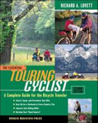 The Essential Touring Cyclist: The Complete Guide for the Bicycle Traveler 9780071360197