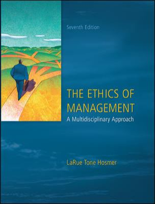The Ethics of Management: A Multidisciplinary Approach 9780073530543