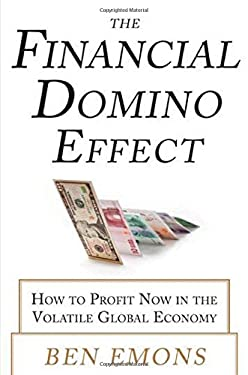 The Financial Domino Effect: How to Profit Now in the Volatile Global Economy 9780071799584