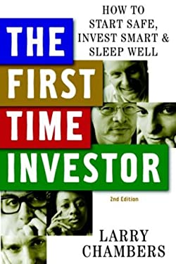First Time Investor : How to Start Safe, Invest Smart and Sleep Well - 2nd Edition