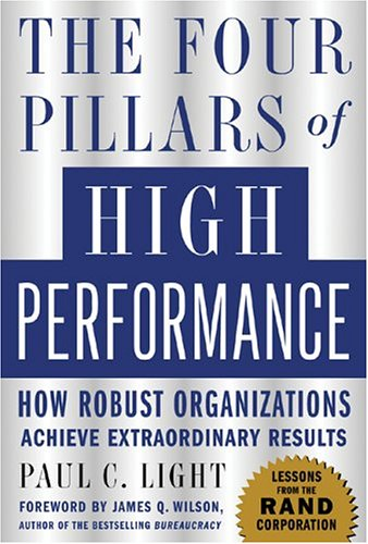 The Four Pillars of High Performance: How Robust Organizations Achieve Extraordinary Results 9780071448796