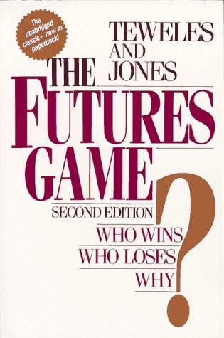 The Futures Game: Who Wins? Who Loses? Why? 9780070637344