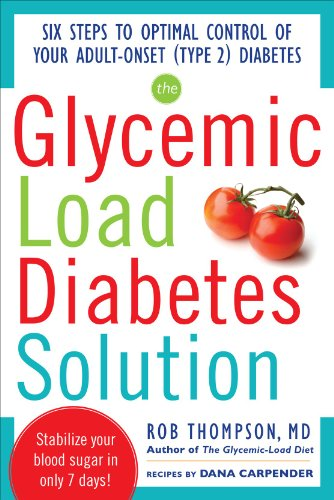 The Glycemic Load Diabetes Solution: Six Steps to Optimal Control of Your Adult-Onset (Type 2) Diabetes 9780071797382