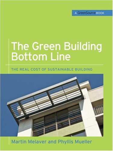 The Green Building Bottom Line: The Real Cost of Sustainable Building 9780071599214