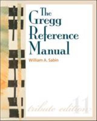 The Gregg Reference Manual: A Manual of Style, Grammar, Usage, and Formatting 9780073397108