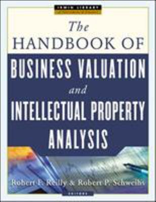 The Handbook of Business Valuation and Intellectual Property Analysis 9780071429672