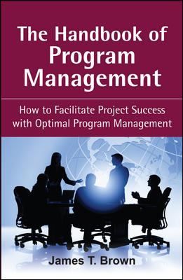 The Handbook of Program Management: How to Facilitate Project Success with Optimal Program Management 9780071494724