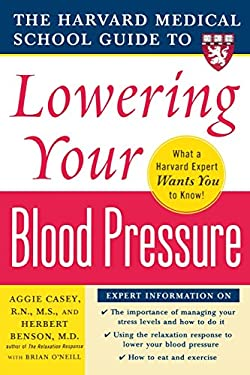 The Harvard Medical School Guide to Lowering Your Blood Pressure 9780071448017