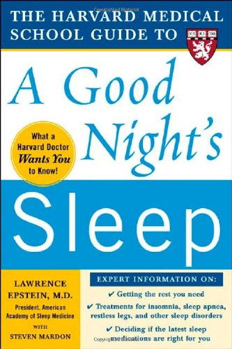 The Harvard Medical School Guide to a Good Night's Sleep 9780071467438