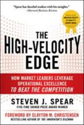 The High-Velocity Edge: How Market Leaders Leverage Operational Excellence to Beat the Competition 261973