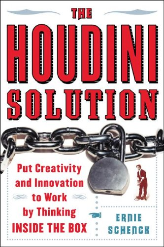 The Houdini Solution: Put Creativity and Innovation to Work by Thinking Inside the Box 9780071462044