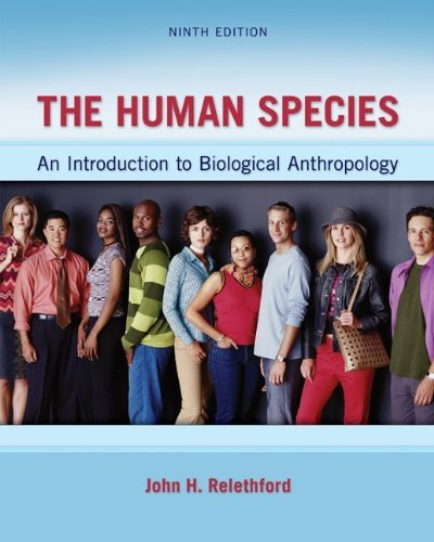 The Human Species: An Introduction to Biological Anthropology 9780078034985