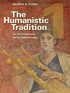 The Humanistic Tradition, Book 1: The First Civilizations and the Classical Legacy 9780073523972