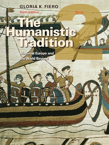 The Humanistic Tradition, Book 2: Medieval Europe and the World Beyond 9780077346188