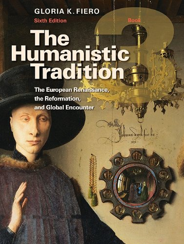 The Humanistic Tradition Book 3: The European Renaissance, the Reformation, and Global Encounter 9780077346249