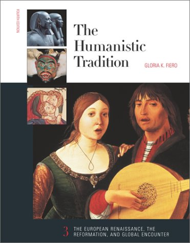 The Humanistic Tradition, Book 3: The European Renaissance, the Reformation, and Global Encounter 9780072317329