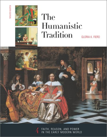 The Humanistic Tradition, Book 4: Faith, Reason, and Power in the Early Modern World 9780072317336