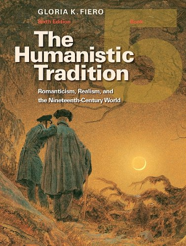 The Humanistic Tradition, Book 5: Romanticism, Realism, and the Nineteenth-Century World 9780077346225