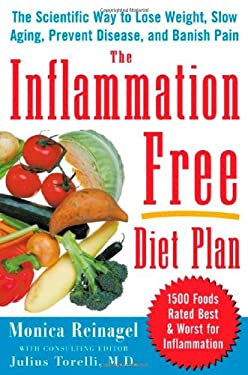 The Inflammation-Free Diet Plan: The Scientific Way to Lose Weight, Banish Pain, Prevent Disease, and Slow Aging 9780071464710