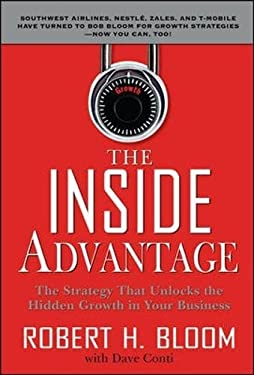 The Inside Advantage: The Strategy That Unlocks the Hidden Growth in Your Business 9780071495691