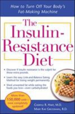 Insulin-Resistance Diet : How to Turn off Your Body's Fat-Making Machine
