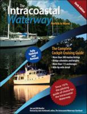 The Intracoastal Waterway, Norfolk, Virginia to Miami, Florida: The Complete Cockpit Cruising Guide 9780071623766