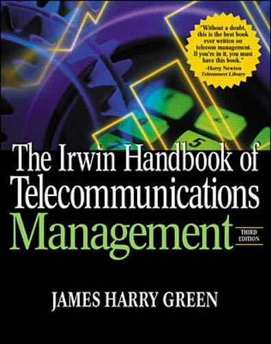 The Irwin Handbook of Telecommunications Management 9780071370585